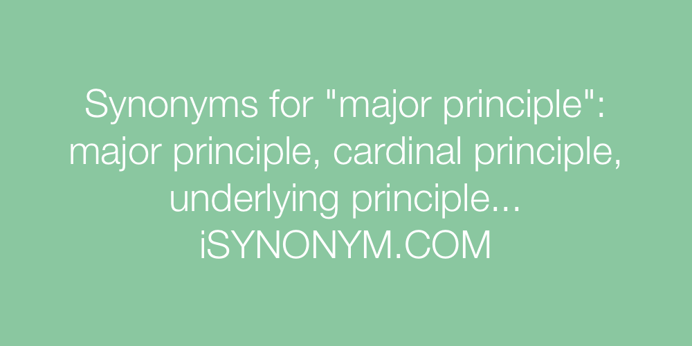Synonyms major principle