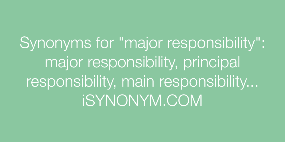 Synonyms major responsibility