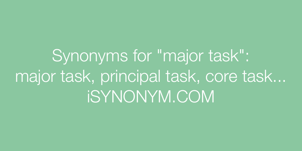 Synonyms major task