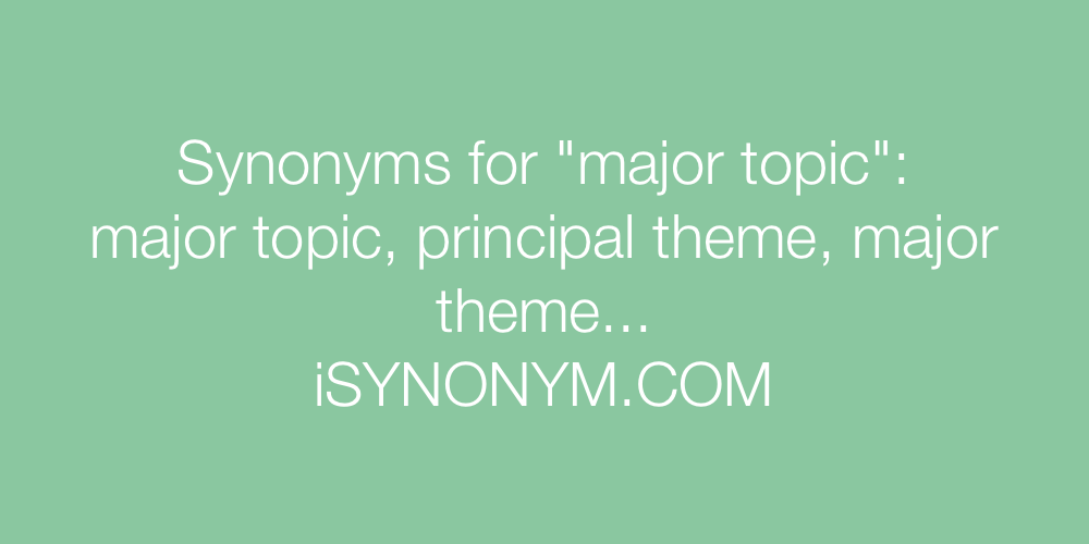Synonyms major topic
