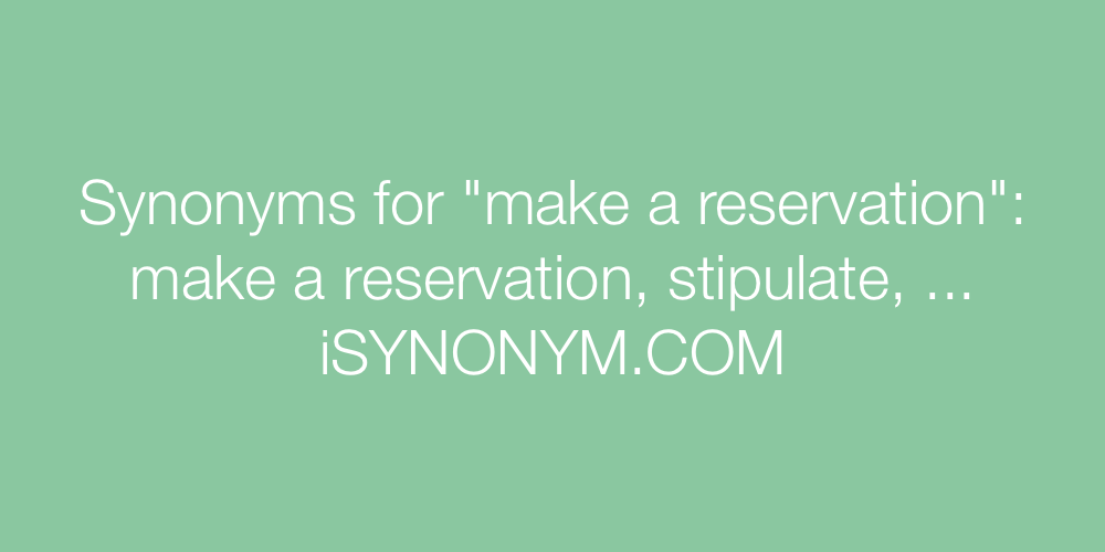 Synonyms make a reservation
