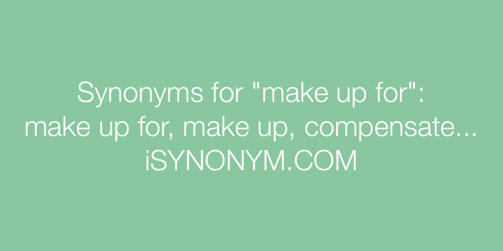 Synonyms make up for