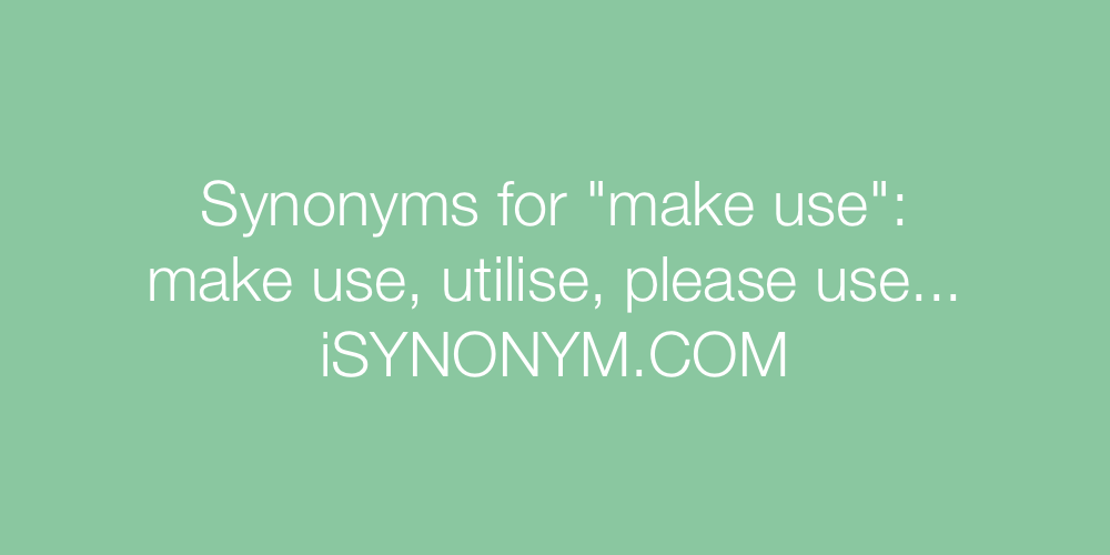 Synonyms make use