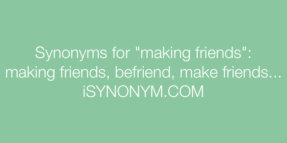 Synonyms making friends