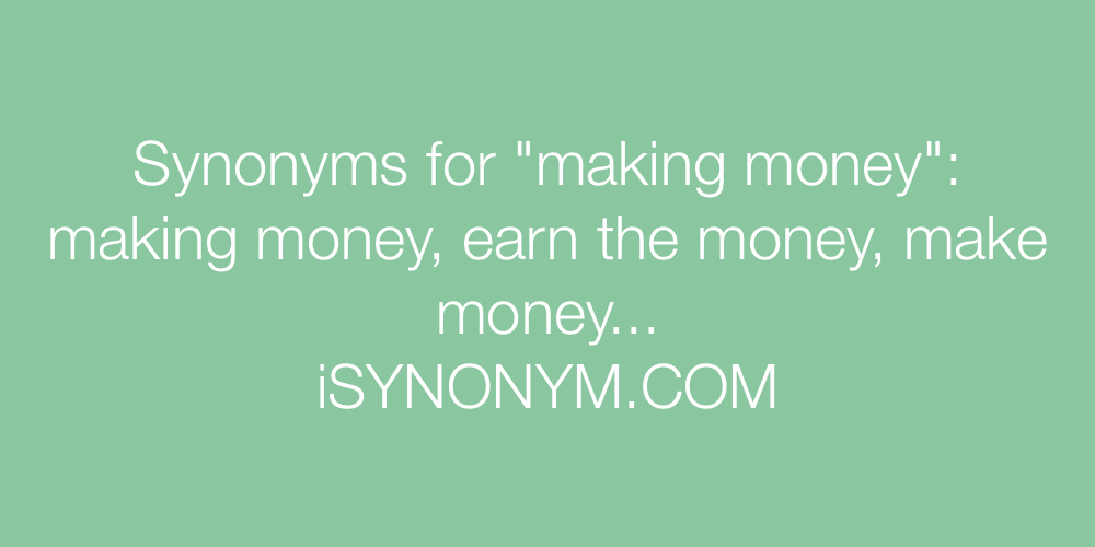Synonyms making money