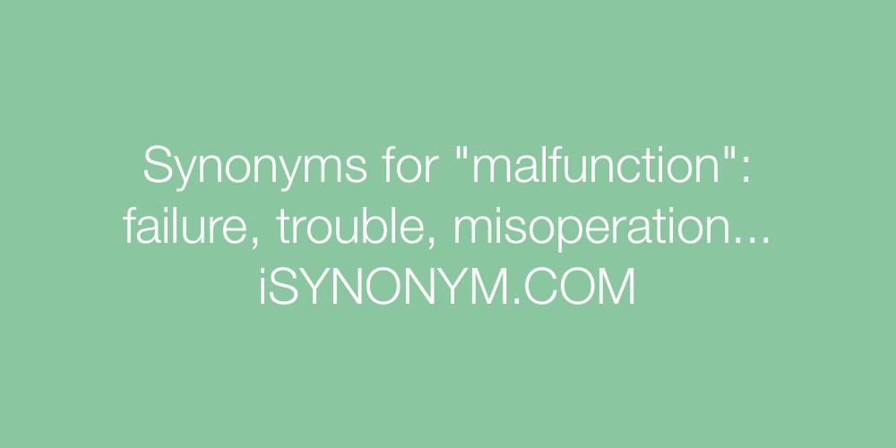 Synonyms malfunction