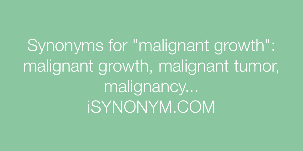 Synonyms malignant growth