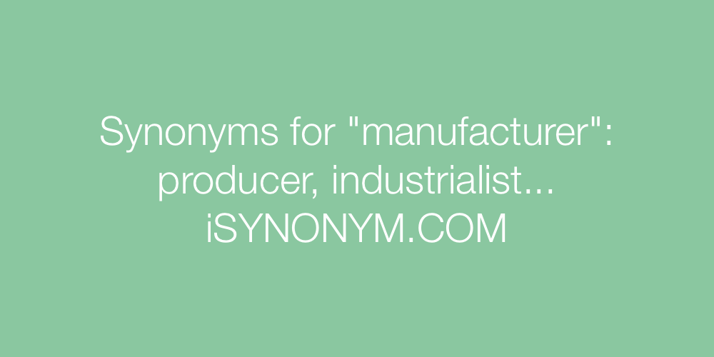 Synonyms manufacturer