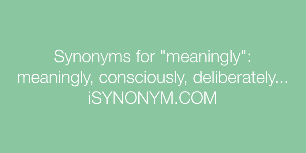 Synonyms meaningly