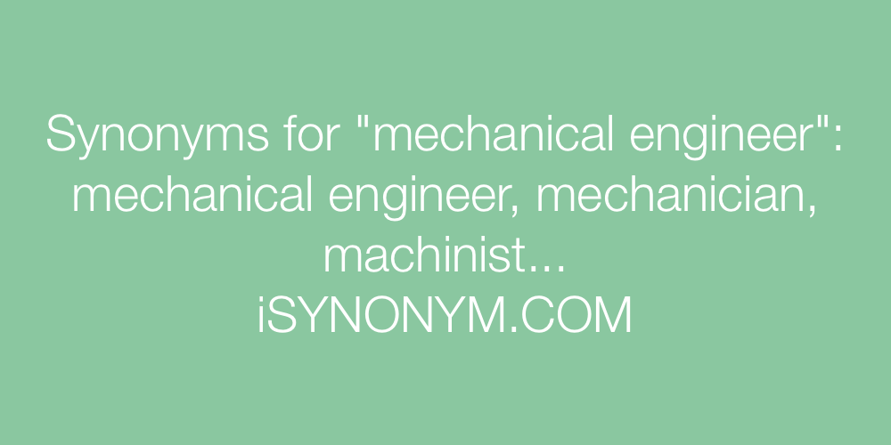 Synonyms mechanical engineer