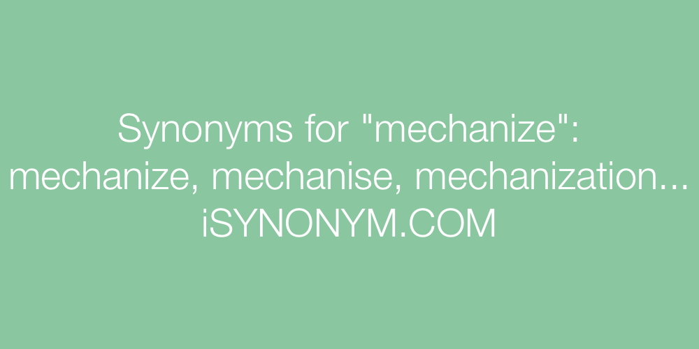 Synonyms mechanize
