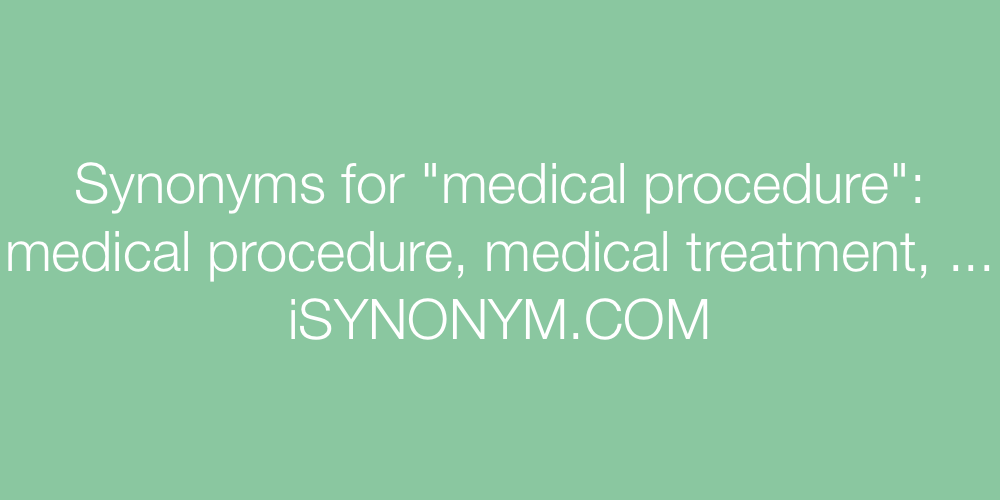 Synonyms medical procedure