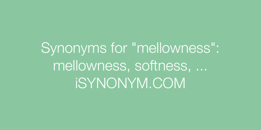 Synonyms mellowness