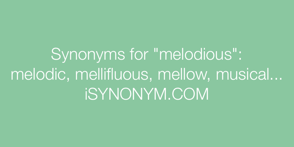 Synonyms for melodious | melodious synonyms - ISYNONYM COM