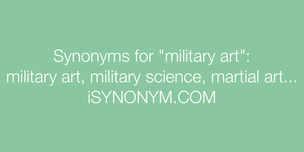 Synonyms military art