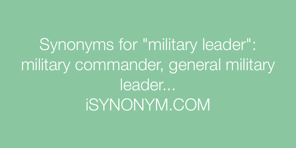 Synonyms military leader