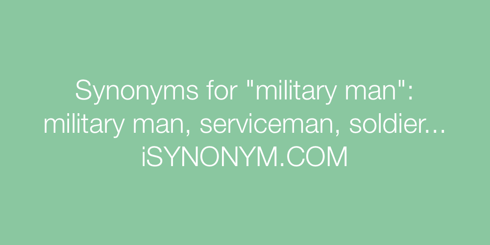 Synonyms military man