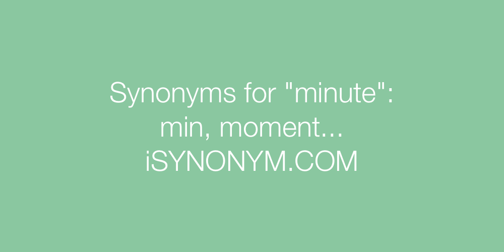 Synonyms minute