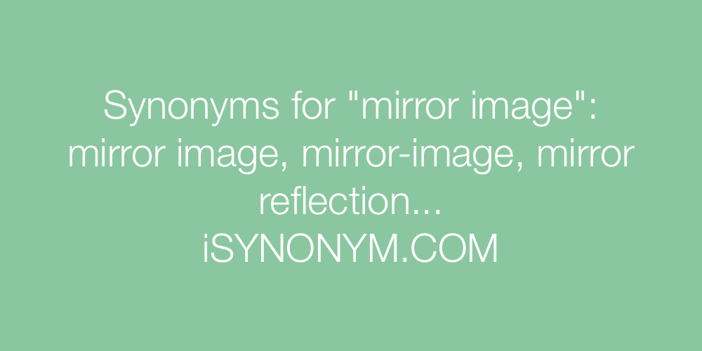 Synonyms mirror image