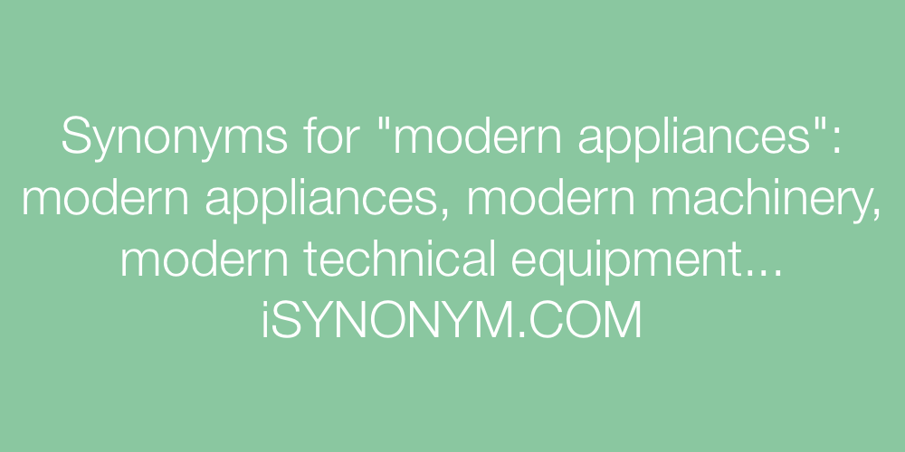 Synonyms modern appliances