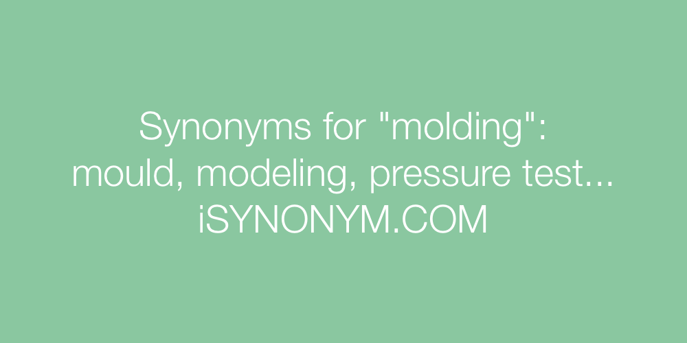 Synonyms molding
