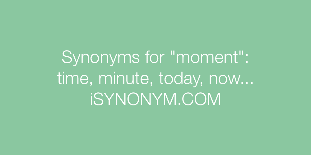 Synonyms moment