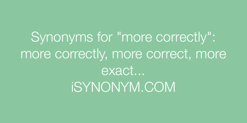 Synonyms more correctly