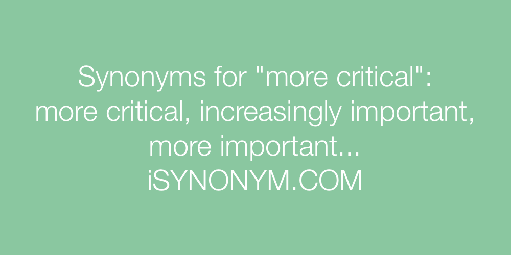 Synonyms more critical