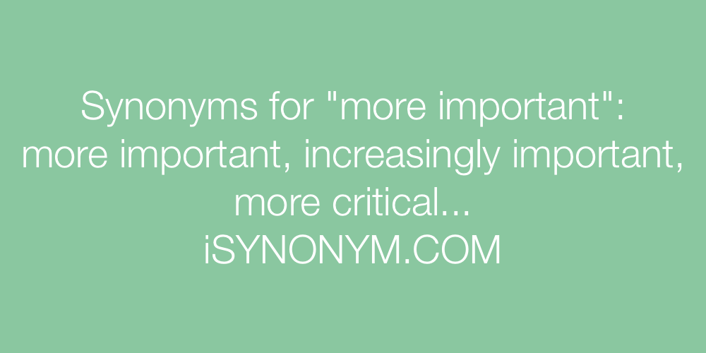 Synonyms more important
