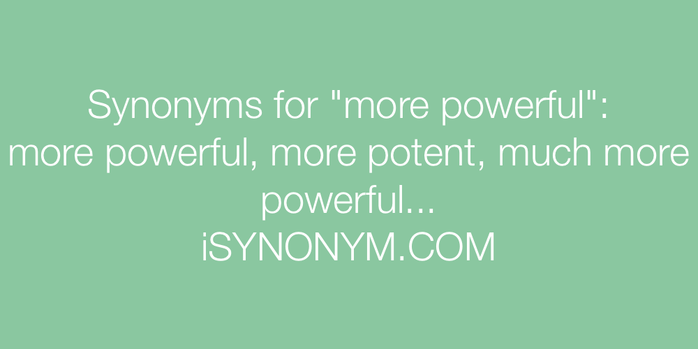 Synonyms more powerful