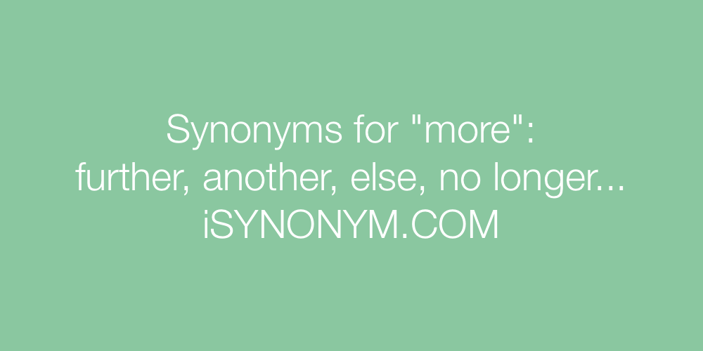 Synonyms more