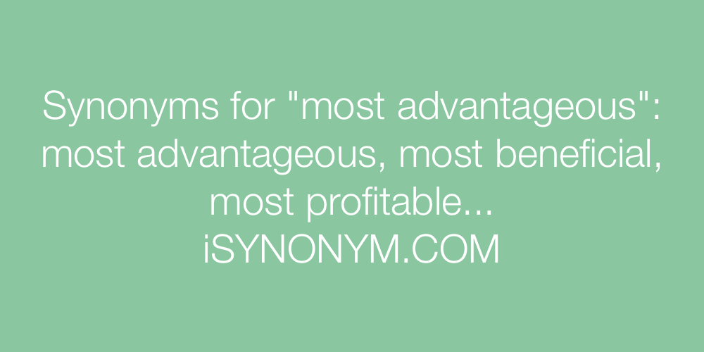 Synonyms most advantageous