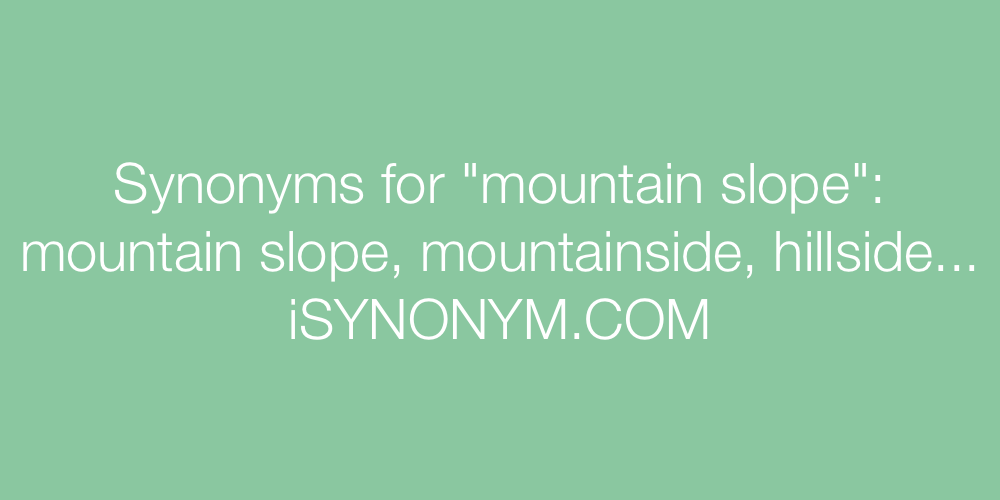 Synonyms mountain slope