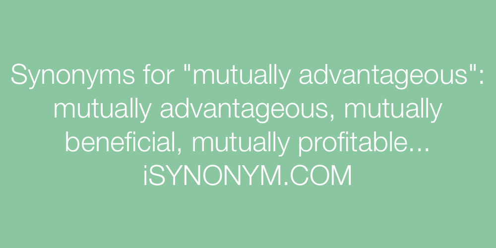 Synonyms mutually advantageous