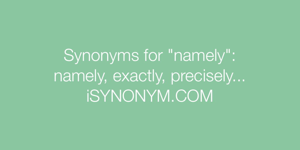 Synonyms namely