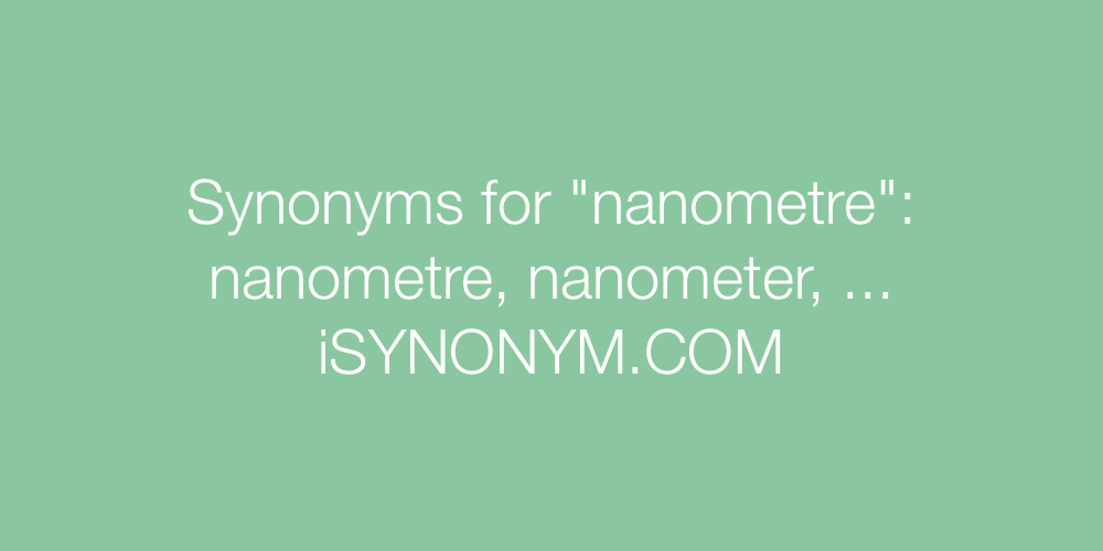 Synonyms nanometre