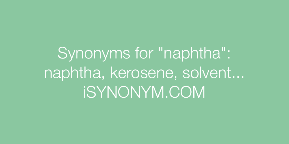 Synonyms naphtha