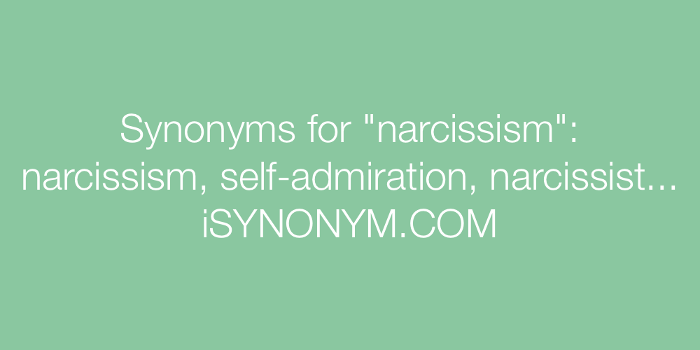 Synonyms narcissism