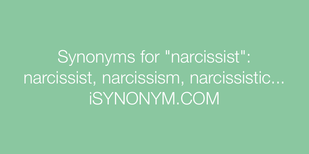 Synonyms narcissist