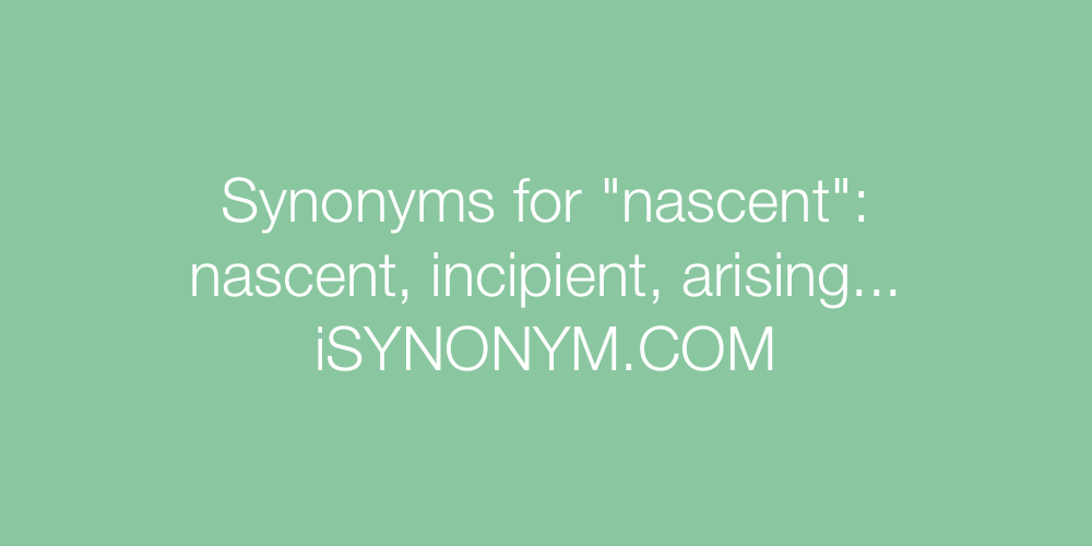 Synonyms nascent