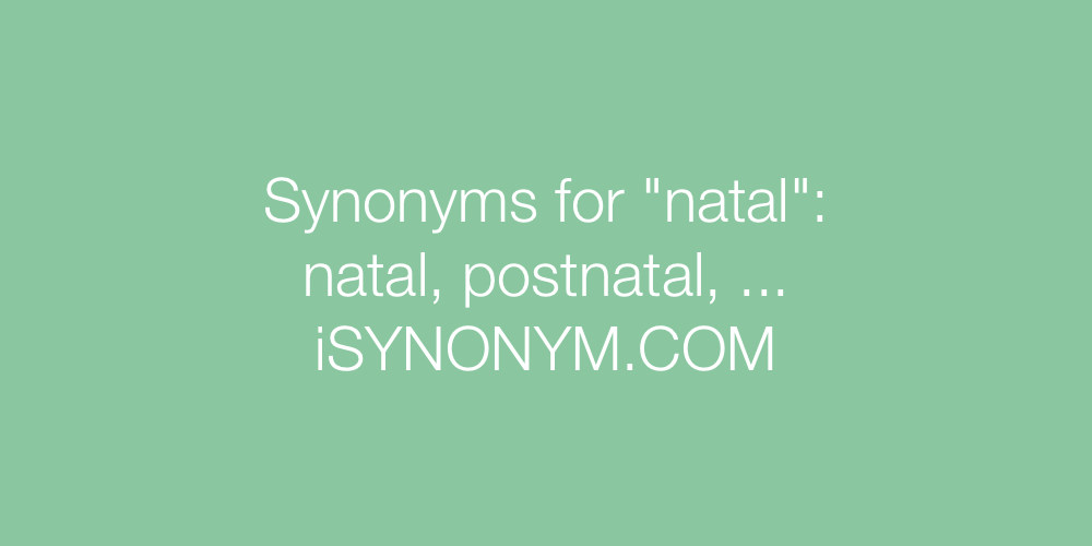 Synonyms natal