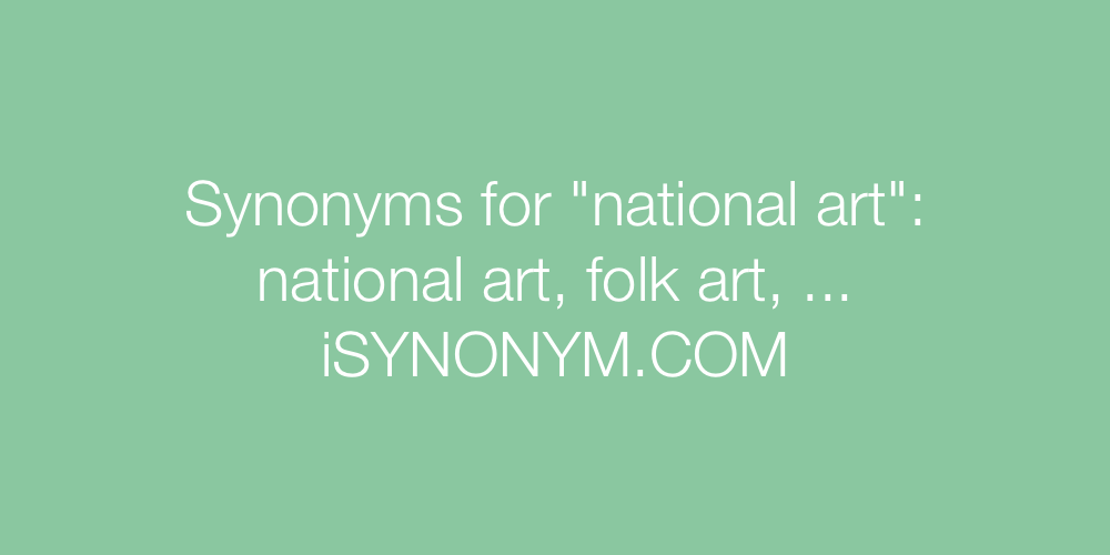 Synonyms national art