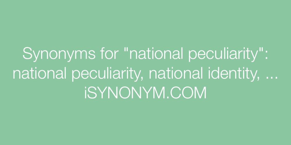 Synonyms national peculiarity