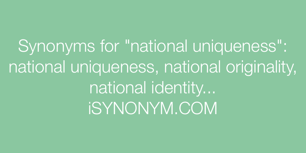 Synonyms national uniqueness