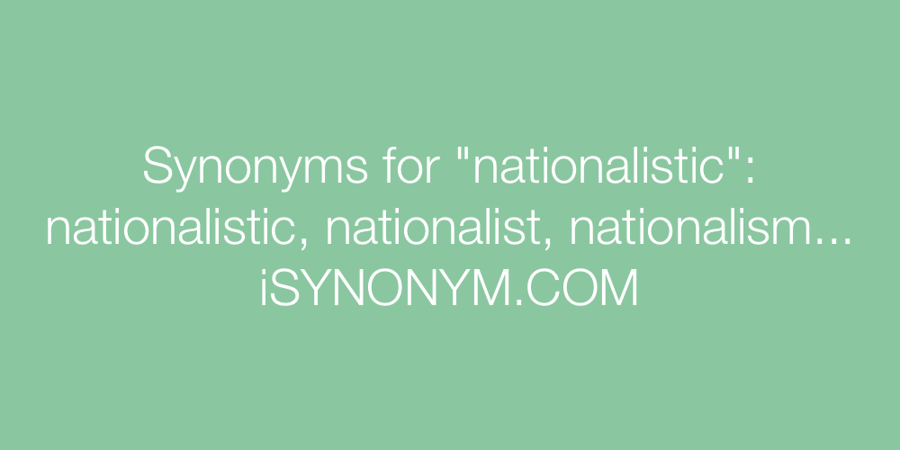 Synonyms nationalistic
