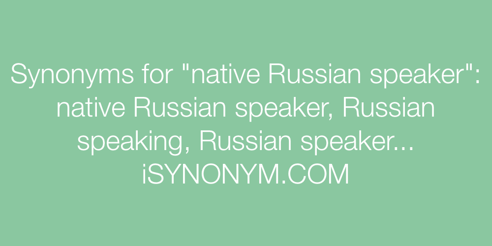 Synonyms native Russian speaker