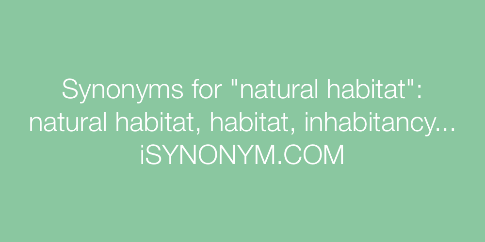 Synonyms natural habitat