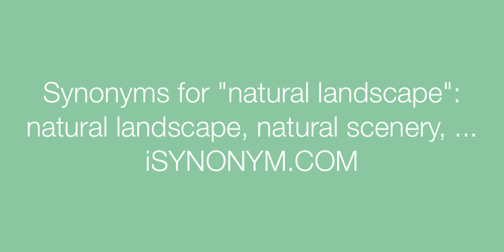Synonyms natural landscape