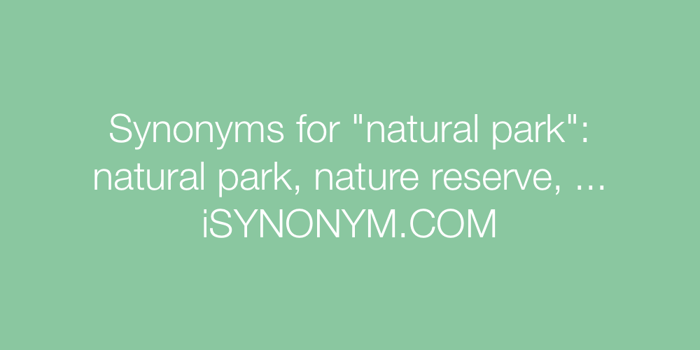 Synonyms natural park