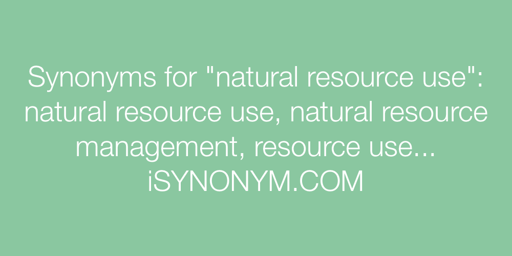 Synonyms natural resource use